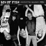 Box of Fish Invented Grunge 1984