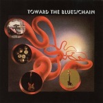 Chain - Toward The Blues